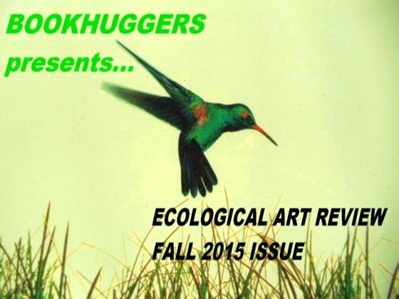Ecological Art REVIEW;Ecoartpedia 2015;Aesthetics of Transience;Ecoartmobiles;Bookhuggers;Nohra Corredor